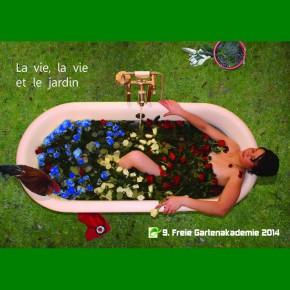 La vie, la vie et le jardin – Das Programm der  9. Freien Gartenakademie 2014