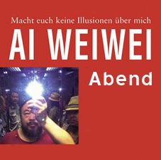 """24.8.2016 """"Macht euch keine Illusionen über mich – ein Ai-Weiwei-Abend"""" von und mit Nils Aulike (Kiel)"""