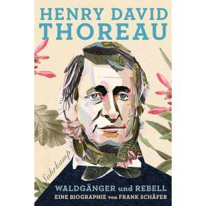 """24.6.2017 Frank Schäfer (Braunschweig) """"Henry David Thoreau – Waldgänger und Rebell. Eine Biographie"""""""