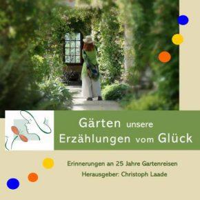 """Neuerscheinung 2020: Laade Gartenreisen """"Gärten - unsere Erzählungen vom Glück"""""""